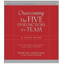 J-B Lencioni Ser.: Overcoming the Five Dysfunctions of a Team : A Field Guide...