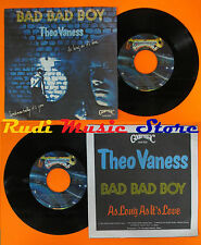 LP 45 7''THEO VANESS I'm bad boy As long it's love 1979 italy GOM 7012 cd mc*dvd