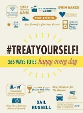 NEW - Treat Yourself!: 365 Ways to Be Happy Every Day by Russell, Gail