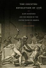 The Counter-Revolution of 1776: Slave Resistance and the Origins of the United S