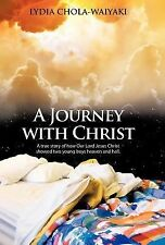 A Journey with Christ : A True Story of How Our Lord Jesus Christ by Lydia...