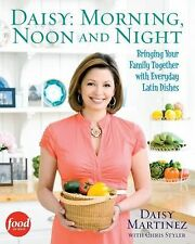 Daisy: Morning, Noon and Night: Bringing Your Family Together with Everyday Lati