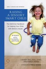 Raising a Sensory Smart Child : The Definitive Handbook for Helping Your Child …
