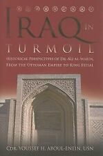 Iraq in Turmoil: Historical Perspectives of Dr. Ali al-Wardi, From the Ottoman