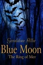 Seers of the Moon: Blue Moon : The Ring of Mer by Geraldine Allie (2014,...