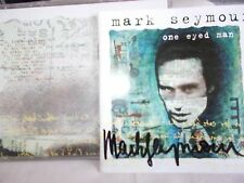 MARK SEYMOUR - ONE EYED MAN - OZ 12 TRK CD**AUTOGRAPHED**-HUNTERS AND COLLECTORS