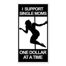 "I Support Single Moms One Dollar At A Time car bumper sticker decal 6"" x 3"""