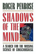 Shadows of the Mind : A Search for the Missing Science of Consciousness by...