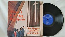 THE HOPPER BROTHERS AND CONNIE - WHEN I LIFT UP MY HEAD - HOPPER STEREO RECORDS