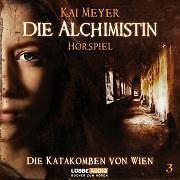 Kai  Meyer-Die Alchimistin - Folge 3 *CD*NEU*