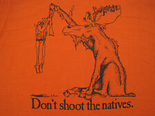 GREAT LOGO!! 80s vtg DON'T SHOOT THE NATIVES T SHIRT hunting MOOSE 50/50 MEDIUM