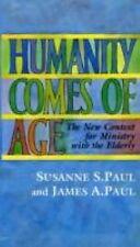 Humanity Comes of Age: The New Context for Ministry with the Elderly~Like New