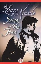 Seize the Fire by Laura Kinsale (2014, Paperback)
