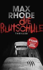 """Die Blutschule von Max Rhode  """"Sebastian Fitzek """""""