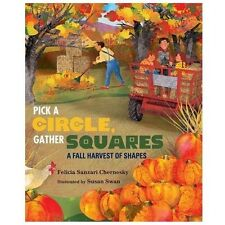 Pick a Circle, Gather Squares : A Fall Harvest of Shapes by Felicia Sanzari...