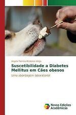 Suscetibilidade a Diabetes Mellitus Em Caes Obesos by Medeiros Veiga Angela...