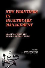New Frontiers in Healthcare Management : MBAs Evolving in the Business of...
