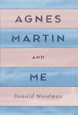 Agnes Martin and Me by Donald Woodman (2016, Paperback)