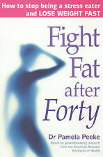 Fight Fat After Forty: How to stop being a stress eater and lose weight fast, 07