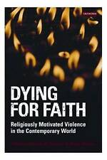 Dying for Faith: Religiously Motivated Violence in the Contemporary World (Libra