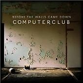 Computerclub-Before the Walls Come Down CD   Excellent