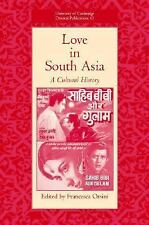 Love in South Asia: A Cultural History (University of Cambridge Oriental Publica