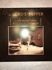 THE LORD'S SUPPER JOHN MICHAEL TALBOT W CHOIR & ORCHESTRA BIRDWING RECORD
