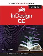 Visual QuickStart Guide Ser.: InDesign CC by Sandee Cohen (2013, Paperback)