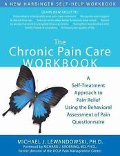 The Chronic Pain Care Workbook: A Self-Treatment Approach to Pain Relief Using t