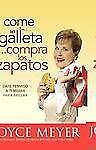 Come la Galleta... Compra los Zapatos: Date permiso a ti misma y reláj-ExLibrary