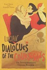 Lucian's Dialogues of the Courtesans : An Intermediate Greek Reader: Greek...
