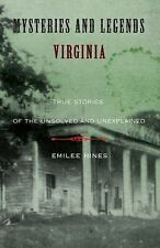 Mysteries and Legends of Virginia : True Stories of the Unsolved (PB)