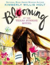 NEW - Blooming at the Texas Sunrise Motel by Holt, Kimberly Willis