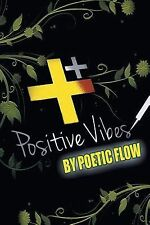 Positive Vibes by Poetic Flow (2014, Paperback)