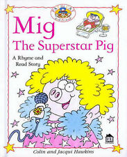 Mig the Superstar Pig (Rhyme-and -read Stories), Colin Hawkins, Jacqui Hawkins