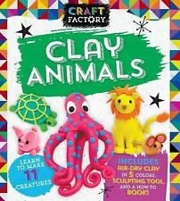 Craft Factory Boxset: Craft Factory : Clay Animals by Parragon Books Ltd...