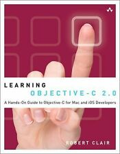 Learning Objective-C 2.0: A Hands-On Guide to Objective-C for Mac and iOS Develo