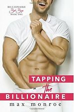 Tapping the Billionaire (Bad Boy) (Volume 1) by Max Monroe [Paperback] BRAND NEW