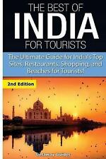 The Best of India for Tourists : The Ultimate Guide for India's Top Sites,...