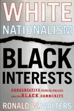White Nationalism, Black Interests: Conservative Public Policy and the Black Com