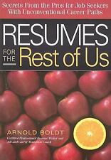 Resumes for the Rest of Us: Secrets from the Pros for Job Seekers With Unconvent