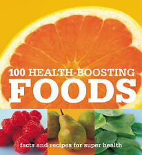 100 Health-boosting Foods: Facts and Recipes for Super Health by John, Lisa