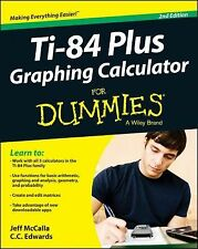 TI-84 Plus Graphing Calculator for Dummies� by C. C. Edwards and Jeff McCalla...