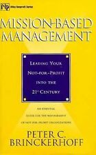 Mission Based Management : Leading Your Not for Profit into the 21st Century