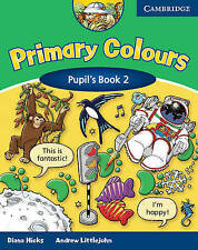 Primary Colours 2 Pupil's Book, Littlejohn, Andrew, Hicks, Diana, Very Good cond