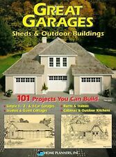 Great Garages, Sheds & Outdoor Buildings: 101 Projects You Can Build