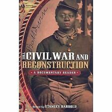 The Civil War and Reconstruction: A Documentary Reader (Uncovering the Past: Doc