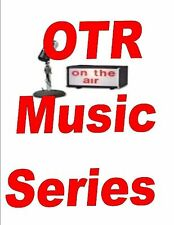 OLD TIME RADIO MUSIC SERIES 2,800+ SHOWS ON 4 MP3 DVDS