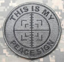 THIS IS MY PEACE SIGN ARMY MORALE SNIPER ACU DARK VELCRO® BRAND FASTENER PATCH
