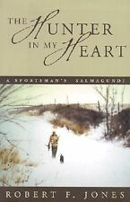 The Hunter in my Heart: A Sportsman's Salmagundi-ExLibrary